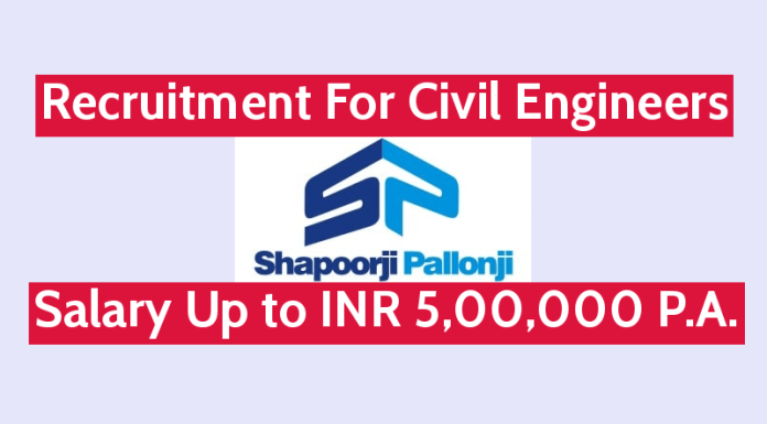 Shapoorji Pallonji Recruitment For Civil Engineers Salary Up to INR 5,00,000 P.A.