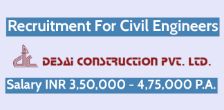 Desai Construction Pvt Ltd Recruitment For Civil Engineers Salary INR 3,50,000 - 4,75,000 P.A.