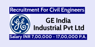 GE India Industrial Pvt Ltd Recruitment For Civil Engineers Salary INR 7,00,000 - 17,00,000 P.A.