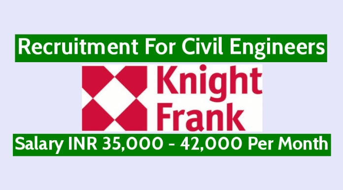 Knight Frank (India) Pvt Ltd Recruitment For Civil Engineers Salary INR 35,000 - 42,000 Per Month