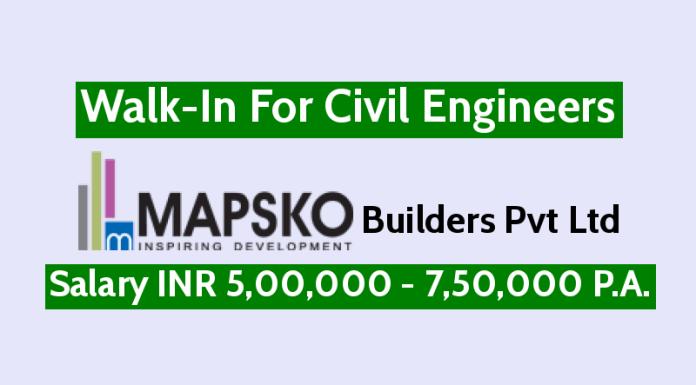 Mapsko Builders Pvt Ltd Walk-In For Civil Engineers Salary INR 5,00,000 - 7,50,000 P.A.
