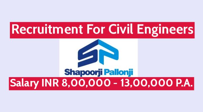 Shapoorji Pallonji Recruitment For Civil Engineers Salary INR 8,00,000 - 13,00,000 P.A.