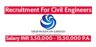 Dilip Buildcon Ltd Recruitment For Civil Engineers Salary INR 5,50,000 - 15,50,000 P.A.