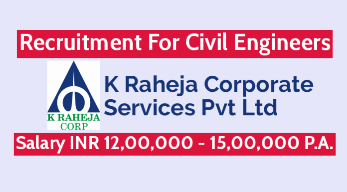 K Raheja Corp Recruitment For Civil Engineers Salary INR 12,00,000 - 15,00,000 P.A.