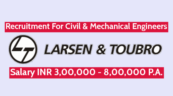 Larsen & Toubro Recruitment For Civil & Mechanical Engineers Salary INR 3,00,000 - 8,00,000 P.A.