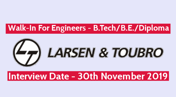 Larsen & Toubro Walk-In For Engineers - B.TechB.E.Diploma Interview Date - 30th November 2019