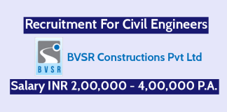 BVSR Constructions Pvt Ltd Recruitment For Civil Engineers Salary INR 2,00,000 - 4,00,000 P.A.