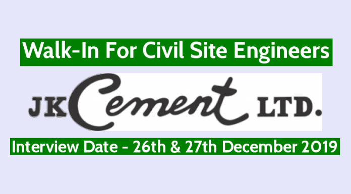 J K Cement Ltd Walk-In For Civil Site Engineers Interview Date - 26th & 27th December 2019
