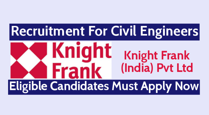 Knight Frank (India) Pvt Ltd Recruitment For Civil Engineers Eligible Candidates Must Apply Now