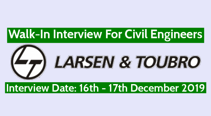 Larsen & Toubro Walk-In Interview For Civil Engineers Interview Date 16th - 17th December 2019
