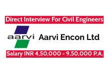 Aarvi Encon Ltd Direct Interview For Civil Engineers Salary INR 4,50,000 - 9,50,000 P.A.
