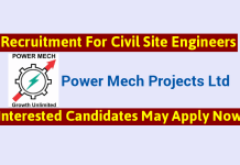 Power Mech Projects Ltd Recruitment For Civil Site Engineers Interested Candidates May Apply