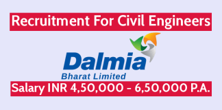 Dalmia Bharat Ltd Recruitment For Civil Engineers Salary INR 4,50,000 - 6,50,000 P.A.