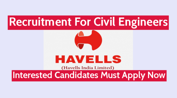 Havells India Limited Recruitment For Civil Engineers Interested Candidates Must Apply Now