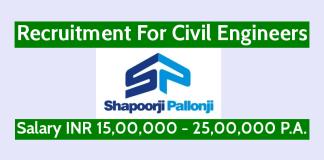 Shapoorji Pallonji Recruitment For Civil Engineers Salary INR 15,00,000 - 25,00,000 P.A.