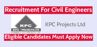KPC Projects Ltd Recruitment For Civil Engineers Eligible Candidates Must Apply Now