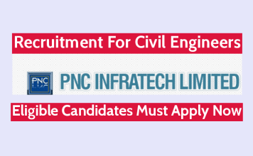 PNC Infratech Ltd Recruitment For Civil Engineers Eligible Candidates Must Apply Now