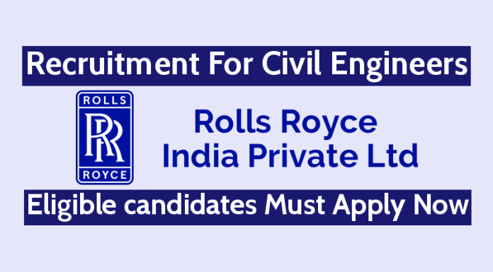 Rolls Royce India Private Ltd Recruitment For Civil Engineers Eligible candidates Must Apply Now