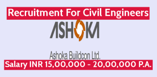 Ashoka Buildcon Ltd Recruitment For Civil Engineers Salary INR 15,00,000 - 20,00,000 P.A.