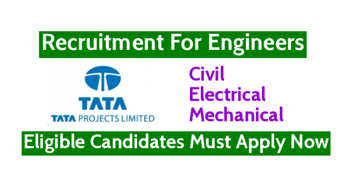 TATA Projects Ltd Recruitment For Civil, Electrical, & Mechanical Engineers Eligible Candidates Must Apply Now