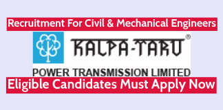Kalpataru Power Transmission Ltd Recruitment For Civil & Mechanical Engineers Eligible Candidates Must Apply Now