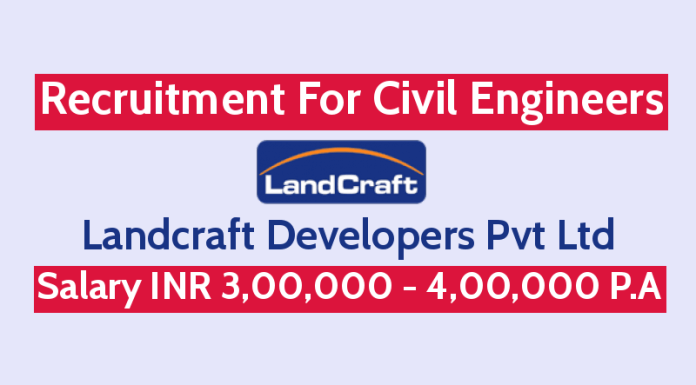 Landcraft Developers Pvt Ltd Recruitment For Civil Engineers Salary INR 3,00,000 - 4,00,000 P.A.