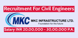 MKC Infrastructure Ltd Recruitment For Civil Engineers Salary INR 20,00,000 - 30,00,000 P.A.