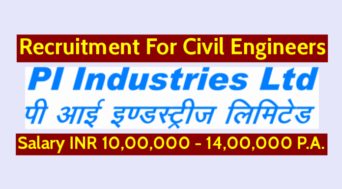 PI Industries Ltd Recruitment For Civil Engineers Salary INR 10,00,000 - 14,00,000 P.A.