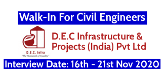 D.E.C Infrastructure & Projects (India) Pvt Ltd Walk-In For Civil Engineers Interview Date 16th - 21st Nov 2020