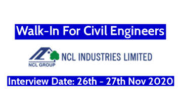 NCL Industries Ltd Walk-In For Civil Engineers Interview Date 26th - 27th Nov 2020