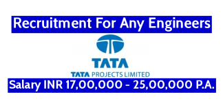 TATA Projects Ltd Recruitment For Any Engineers Salary INR 17,00,000 - 25,00,000 P.A.