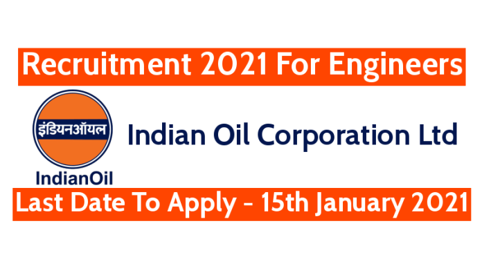 IOCL Recruitment 2021 For Engineers Last Date To Apply - 15th January 2021