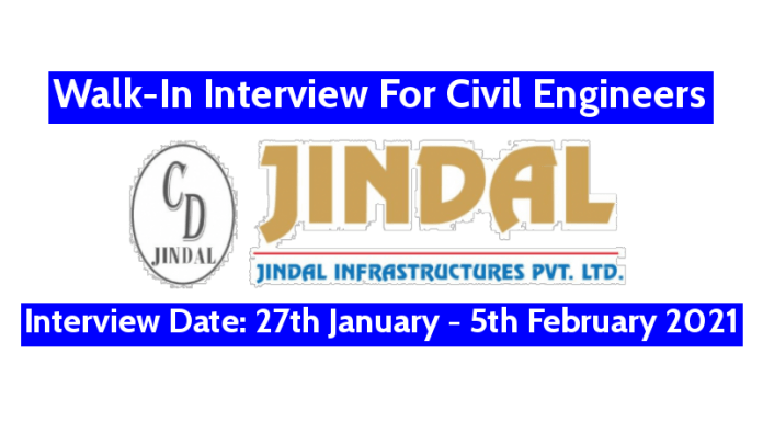 Jindal Infrastructures Pvt Ltd Walk-In For Civil Engineers Interview Date 27th January - 5th February 2021