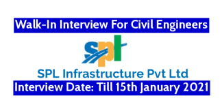 SPL Infrastructure Pvt Ltd Walk-In For Civil Engineers Interview Date Till 15th January 2021