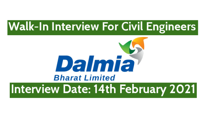 Dalmia Bharat Ltd Walk-In For Civil Engineers Interview Date 14th February 2021