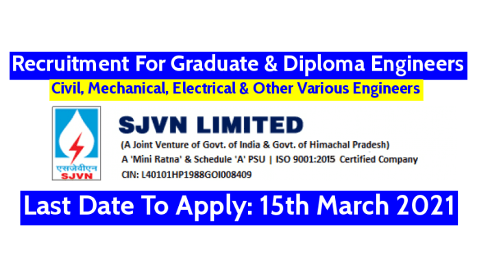 SJVN Recruitment 2021 For Graduate & Diploma Engineers Last Date To Apply 15th March 2021