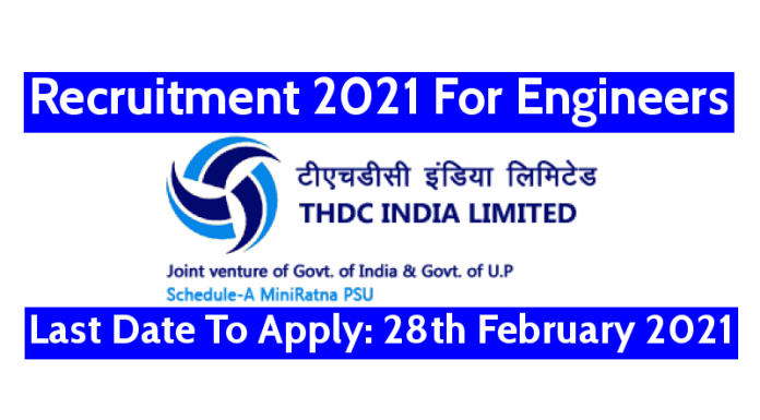THDC Recruitment 2021 For Engineers Last Date To Apply 28th February 2021