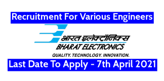 BEL Recruitment For Various Engineers Last Date To Apply - 7th April 2021