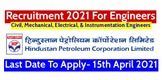 HPCL Recruitment 2021 For Engineers Last Date To Apply- 15th April 2021