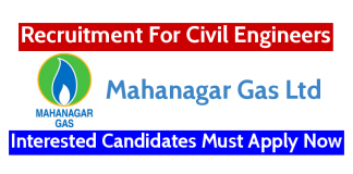 Mahanagar Gas Ltd Recruitment For Civil Engineers Interested Candidates Must Apply Now
