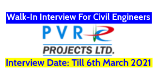PVR Projects Ltd Walk-In For Civil Engineers Interview Date Till 6th March 2021