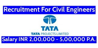 TATA Projects Ltd Recruitment For Civil Engineers Salary INR 2,00,000 - 5,00,000 P.A.