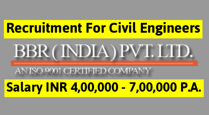 BBR India Pvt Ltd Recruitment For Civil Engineers Salary INR 4,00,000 - 7,00,000 P.A.