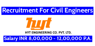 HYT Engineering Company Pvt Ltd Recruitment For Civil Engineers Salary INR 8,00,000 - 12,00,000 P.A.