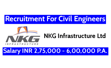 NKG Infrastructure Ltd Recruitment For Civil Engineers Salary INR 2,75,000 - 6,00,000 P.A.