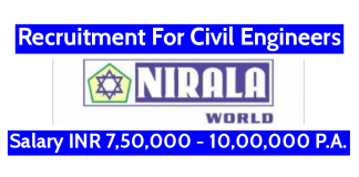 Nirala Infratech Pvt Ltd Recruitment For Civil Engineers Salary INR 7,50,000 - 10,00,000 P.A.