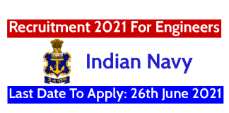 Indian Navy Recruitment 2021 For Engineers Last Date To Apply 26th June 2021