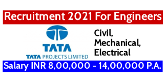 TATA Projects Ltd Recruitment 2021 For Engineers Salary INR 8,00,000 - 14,00,000 P.A.