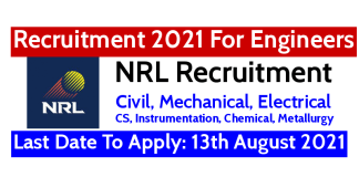 NRL Recruitment 2021 For Engineers Last Date To Apply 13th August 2021
