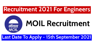 MOIL Recruitment 2021 For Engineers Last Date To Apply - 15th September 2021